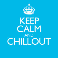 Keep Calm & Chillout — сборник