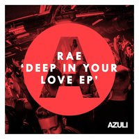 Deep In Your Love EP — Rae