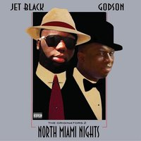 The Originators 2: North Miami Nights — Jet Black & Godson