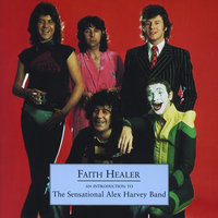 Faith Healer - An Introduction To The Sensational Alex Harvey Band — The Sensational Alex Harvey Band