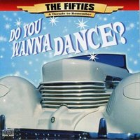 The 50's - A Decade to Remember: Do You Wanna Dance — The Drifters