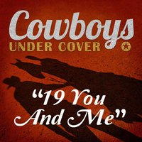 19 You and Me - Single — Cowboys Undercover