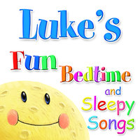 Fun Bedtime and Sleepy Songs For Luke — Eric Quiram, Julia Plaut, Michelle Wooderson, Ingrid DuMosch, The London Fox Players