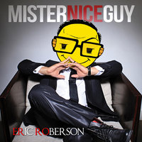Mister Nice Guy — Eric Roberson