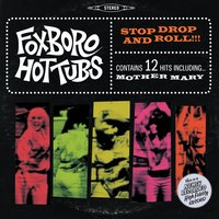 Stop Drop And Roll!!! — Foxboro Hot Tubs
