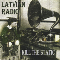 Kill the Static — Latvian Radio