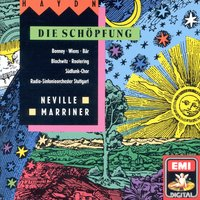Haydn: Die Schöpfung Hob.XXI.2 · Oratorio in 3 Parts (The Creation) — Sir Neville Marriner, Radio-Sinfonieorchester Stuttgart, Sir Neville Marriner/Barbara Bonney/Hans Peter Blochwitz/Jan-Hendrik Rootering/Edith Wiens/Olaf Bär/Radio-Sinfonieorchester Stuttgart/Südfunkchor, Йозеф Гайдн