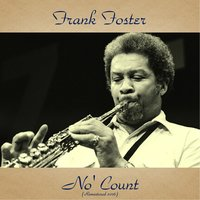 No' Count — Frank Foster, Kenny Burrell / Benny Powell / Kenny Clarke