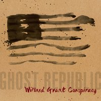 Ghost Republic — Willard Grant Conspiracy