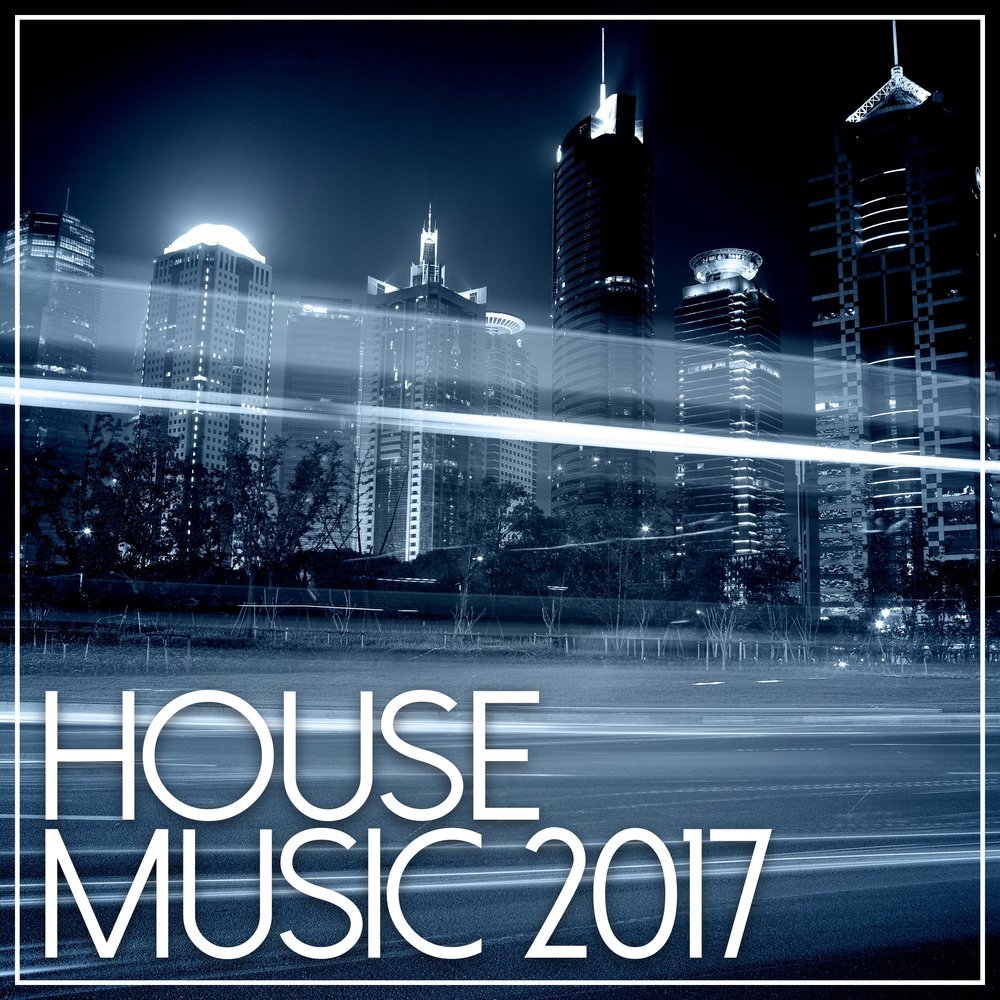 House music 2017 for House music house
