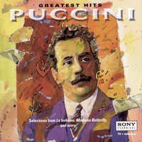 Greatest Hits - Puccini — Джакомо Пуччини, Eva Marton, Kiri Te Kanawa, Richard Tucker, Luciano Pavarotti, José Carreras
