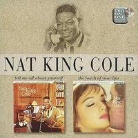 Tell Me All About Yourself/Touch Of Lips — Nat King Cole