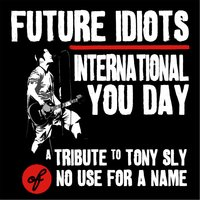 International You Day: A Tribute to Tony Sly — Future Idiots