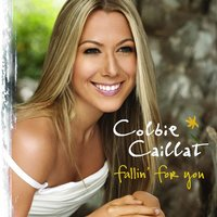 Fallin' For You — Colbie Caillat