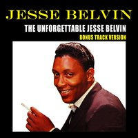 The Unforgettable Jesse Belvin — Jesse Belvin