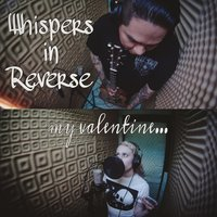 My Valentine — Whispers in Reverse, Cianna Garrison