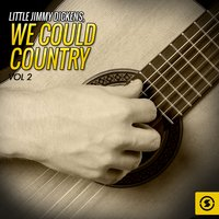 We Could Country, Vol. 2 — Little Jimmy Dickens