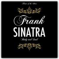 Body and Soul — Frank Sinatra