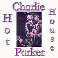 Hot House — Dizzy Gillespie, Charlie Parker