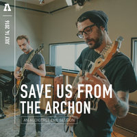 Save Us from the Archon on Audiotree Live — Save Us from the Archon