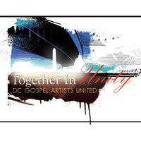 Together in Unity (DC Gospel Artists United Presents) — сборник