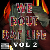 We Bout Dat Life Vol. 2 — сборник