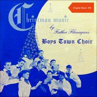 Christmas Music — Father Flanagan's Boys Town Choir