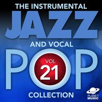 The Instrumental Jazz and Vocal Pop Collection, Vol. 21 — The Hit Co.