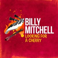 Looking for a Cherry — BILLY MITCHELL