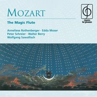 Mozart: The Magic Flute - Singspiel in two acts K620 — Dietrich Fischer-Dieskau, Wolfgang Sawallisch, Ferenc Fricsay, Josef Greindl, Rita Streich, Orchester der Bayerischen Staatsoper München, Вольфганг Амадей Моцарт