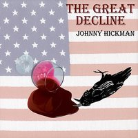 The Great Decline — Johnny Hickman