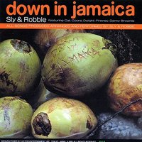 Down In Jamaica — Sly & Robbie