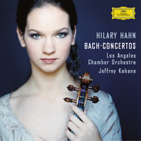 J.S.Bach: Violin Concertos — Jeffrey Kahane, Hilary Hahn, Los Angeles Chamber Orchestra