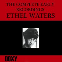 The Complete Early Recordings — Ethel Waters