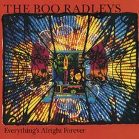 Everything's Alright Forever — The Boo Radleys