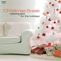 Christmas Break: Relaxing Jazz For The Holidays — сборник