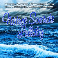 Nature Sounds Lullaby: Ocean Waves, Thunderstorm and Relaxing, Healing Music — Relaxation Meditation Yoga Music