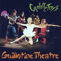 Guillotine Theatre — Cuddly Toys
