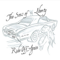 Ride off Again — The Sons of Liberty