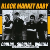 Coulda... Shoulda... Woulda: The Black Market Baby Collection — Black Market Baby
