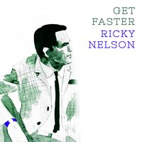 Get Faster — Ricky Nelson