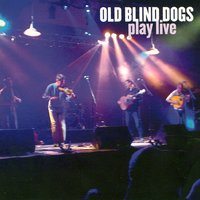 Play Live — Old Blind Dogs