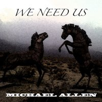 We Need Us — Michael Allen