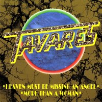 Heaven Must be Missing an Angel / More Than a Woman — Tavares