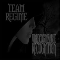 Unrecognized Recognition — Team Regime