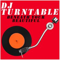 Beneath Your Beautiful — DJ Turntable