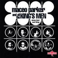 Doing Their Own Thing — Maceo Parker And All The King's Men