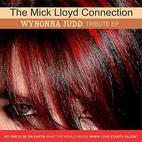 The Wynonna Judd Tribute EP — The Mick Lloyd Connection