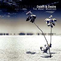 The Army Marches — Death & Desire