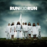 This Is Who We Are — Run Kid Run